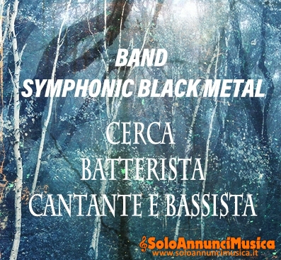 Cercasi a Milano Cantante Growl, Batterista e Bassista Black Metal